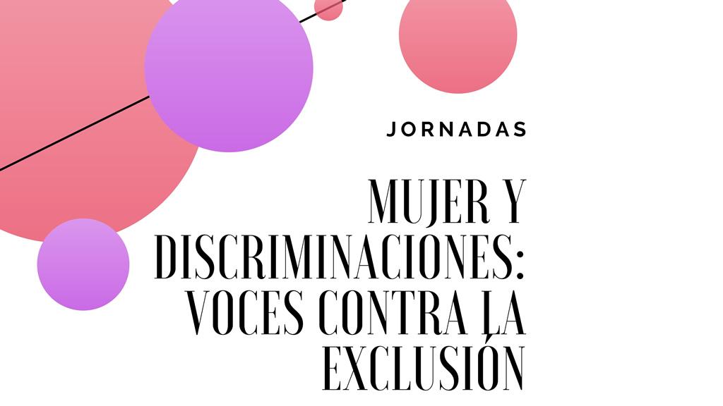 """Cartel Jornadas """"Mujer y discriminaciones: voces contra la exclusión"""""""